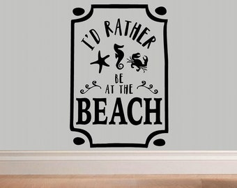 I'd rather be at the beach - beach wall decal - summer decor decal vinyl wall decal WD119