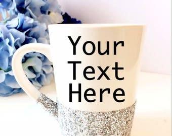 Create Your Own Coffee Mug, Your Text Here Coffee Mug, Custom Coffee Mug, Personalized Glitter Mug, Make Your Own Sparkle Mug, Glitter Cup