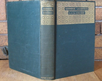 Germinie Lacerteux by Edmond and Jules de Goncourt - Translated from French - Numbered First Edition - 126 of 3000 - HC 1922