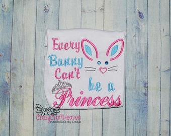 Every bunny cant be a princess,  Girl easter shirt, My first Easter shirt, Bunny princess, baby girl easter  shirt