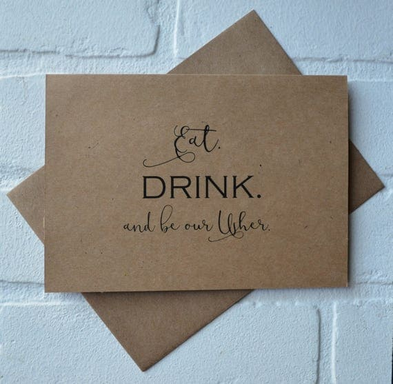 EAT DRINK and be our USHER bridal proposal card wedding party card bridal party card funny wedding card funny junior groomsmen proposal card