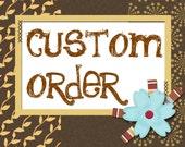 Custom order. Donna