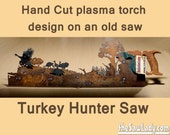 Turkey Hunter - old saw h...