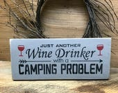 Camping Sign, Just Another Wine Drinker With A Camping Problem, Campsite Decor, Rv Sign, Mothers Day, Wood Sign Saying, Wine Decor, Sign