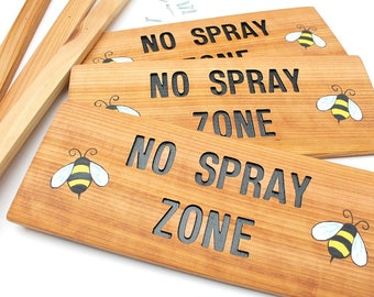 NO SPRAY ZONE, Garden Sign: Hand Routed Organic Garden Sign, Bumble bee sign, Cedar wood natural sign, Custom Sign, Personalized Marker