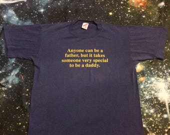 Vintage Anyone Can be a Father, but it Takes Someone Very Special to be a Daddy T-Shirt