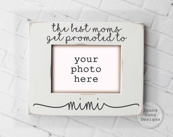 Personalized Mimi Gift | Gift for Mimi | Moms Get Promoted To Mimi | Mimi picture frame | Mothers Day Gift Mimi | Christmas gift  Mimi | G03