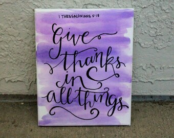 Give Thanks in All Things // purple watercolor canvas // 8 x 10 or 11 x 14 inch canvas // MADE TO ORDER