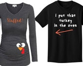 stuffed, i put that turkey in the oven - couple set Thanksgiving - Pregnancy Reveal Announcement T Shirt Long Sleeve - maternity reveal