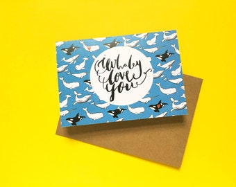 I whaley love you, Illustrated whale inspired handmade Greeting Card