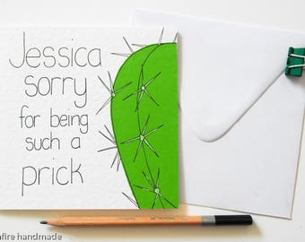 Sorry for being such a Prick, Humorous Sorry Card, Personalised Witty Sorry Card, Sarcastic Sorry Card,Catcus Apology, Custom Succulent card