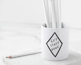 Get Stuff Done Pencil Pot - Motivational Stationery - Pencil Case - Desk Tidier - Gift For Her - Gift For Friend