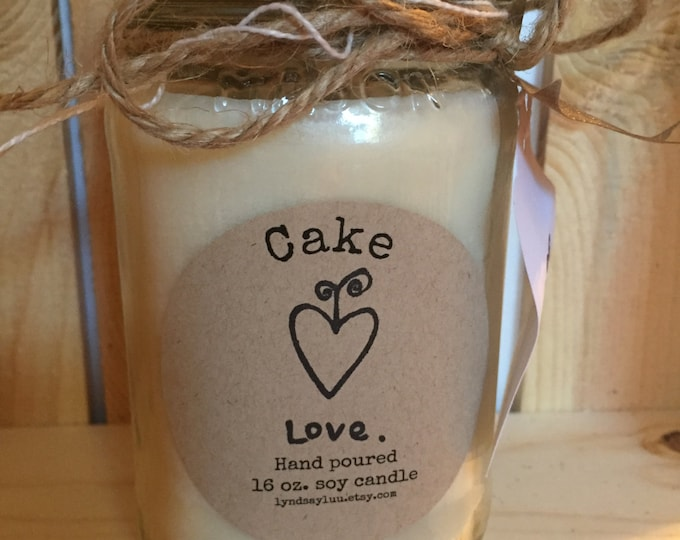 Hand Poured, CAKE scented, 100% Soy Candle in 16 oz. Glass Mason Jar with Cotton Wick