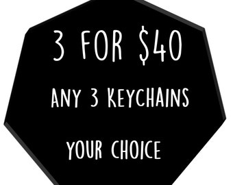 3 for 40 - Your Choice of Three Key Chains / Zipper Pulls