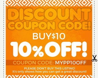 DISCOUNT COUPON CODES - 10% Off - Sale coupon code. Save Money on Multiple Purchases. Please do not purchase this listing