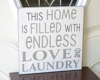 This home is filled with endless love and laundry, Laundry Sign, Laundry Room, 12x12 Solid Wood Sign