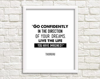 Printable quotes, instant digital download, black and white art, Henry David Thoreau quote, go confidently in the direction of your dreams
