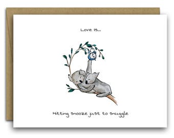 Koala Valentine's Day Card * Snuggle *Snooze * Little Things * Love * Love is