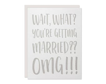 Funny Engagement Card - OMG Engagement Congratulations - Letterpress Greeting Card