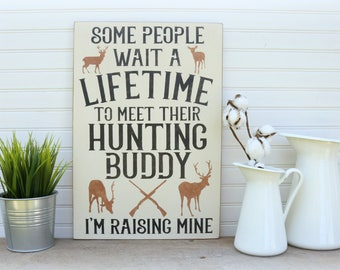 Daddy's Hunting Buddy, Rustic, Hunting Buddy, Deer Sign