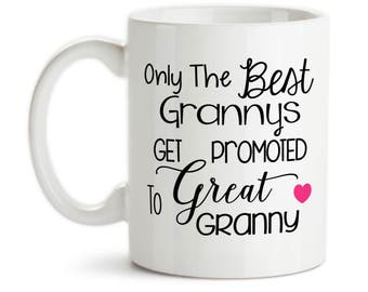 Coffee Mug, Only The Best Grannys Get Promoted To Great Granny Baby Announcement Pregnancy Reveal, Gift Idea, Large Coffee Cup