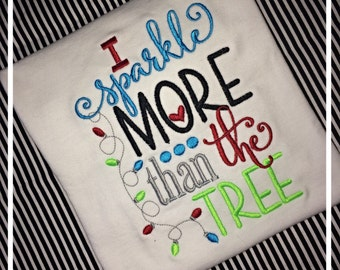 I Sparkle More Than the Tree Applique Onesie or TShirt