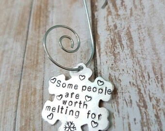 Some people are worth melting for Hand stamped Christmas Tree ornament keepsake
