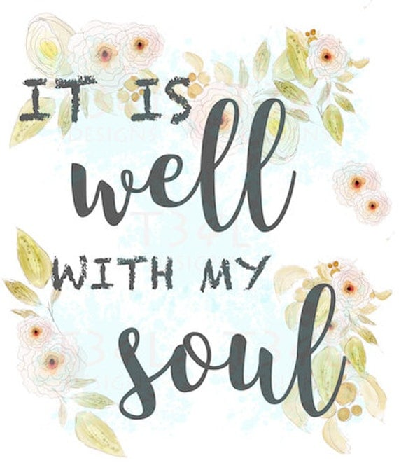 It Is Well With My Soul Quote SVG & PNG Cutting Files For