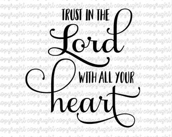 Trust in the Lord with all your heart - svg - cut file - silhouette - cameo - cricut