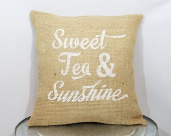 "Custom made natural burlap ""Sweet tea and sunshine"" white or custom color) pillow cover/sham."