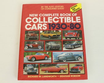 The Complete Book of Collectible Cars, 1930-80, By The Auto Editors of Consumer Guide, Revised and Updated, Langworth, Robson, 1987