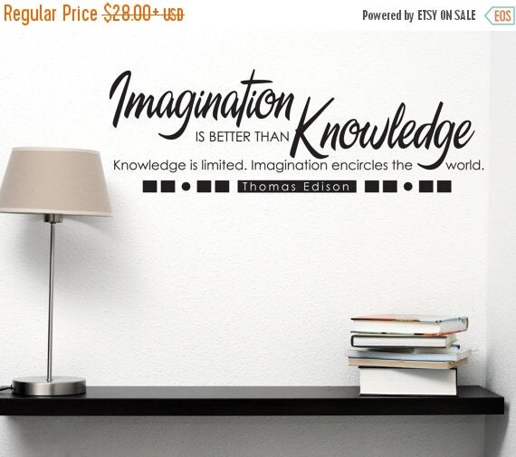 "imagination is better than knowledge Imagination quotes  imagination is more important than knowledge  ""my imagination functions much better when i don't have to speak to people."