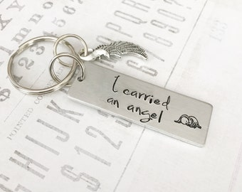 Hand stamped keychain - Loss keychain - Mother of an angel - Memorial necklace - Infant loss - I carried an angel - Father of an angel