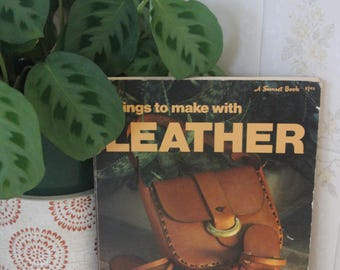 Vintage Book How to  - Things To Make With Leather - Techniques and Projects 1973  Sunset Books