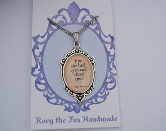 William Shakespeare - Othello - quote necklace - For she had eyes and chose me.