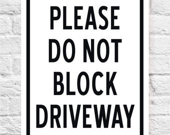 Please DO NOT BLOCK Driveway Sign | Price includes the shipping.