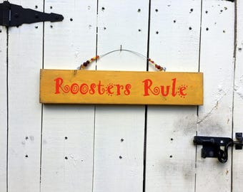 Roosters Rule sign, chicken sign, chicken coop sign, aged and weathered rooster sign, antiqued signs, antique roosyters signs. farm signs.