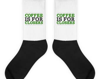 Coffee is for Closers Socks