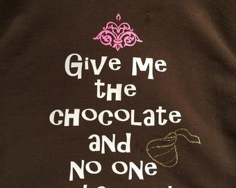 Gimme The Chocolate Shirt - Made To Order