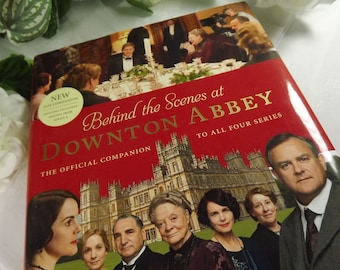 """Downton Abbey, Hardback Book, """" Behind the Scenes at Downton Abbey"""""""
