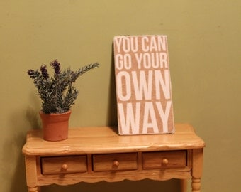 """Sign """"You Can Go Your OWN WAY"""" For Dollhouse"""