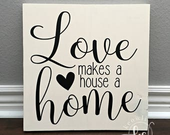 Love makes a house a home wood sign, Ready to Ship, 11.25x11.25