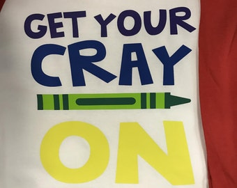 Get Your Cray On raglan shirt