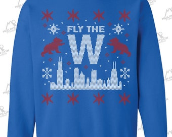 """NEW """"Fly The W"""" Ugly Christmas Sweater Crewneck Sweatshirt for fans of the Chicago Cubs, World Series Champions (screen printed)"""