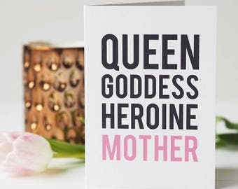 Queen, Goddess, Heroine, Mother - Mother's Day Card - Card for Mum - Card For Mom