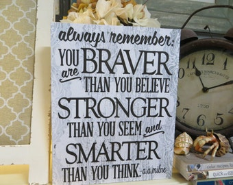 """Wood Sign, Always Remember: You are Braver Than You Believe..."""", a.a. milne quote, Motivational Quote"""