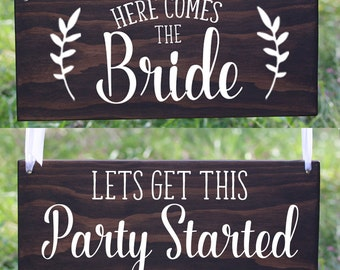 Reversible Wedding Sign, Here Comes the Bride wood sign, Lets get this party started wood sign, Ring Bearer Sign, Flower Girl Sign