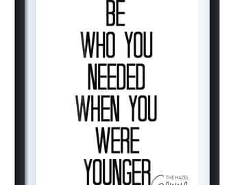 Be Who You Needed When You Were Younger, Foil Print