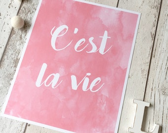 "C'est La Vie 8x10"" watercolor print • quote poster • inspirational photo wall • unique wall art • inspirational quote poster • affirmation •"