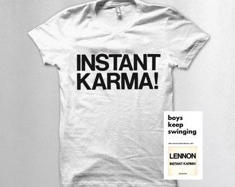 Instant Karma! T shirt